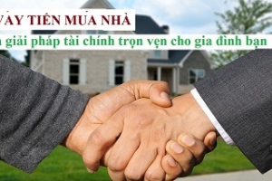 Các kinh nghiệm vay tiền mua nhà cần nắm rõ